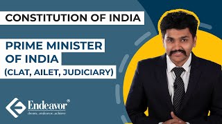 Prime Minister of India (CLAT, AILET, Judiciary) | Constitution of India |