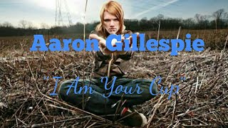 Aaron Gillespie - I Am Your Cup [Lyric Video]