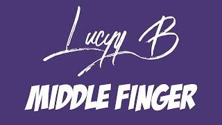 Video Lucyy_B - Middle Finger (lyrics)