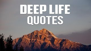 30 Deep Life Quotes That Will Make You Think