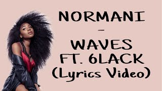 Normani   Waves Ft. 6LACK (Lyrics Video)