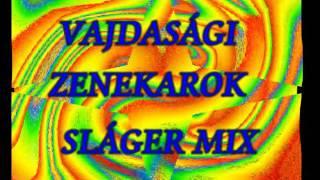 VAJDASÁGI ZENEKAROK SLÁGER MIX. 1