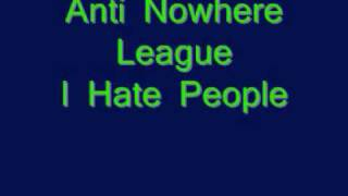 Anti Nowhere League - I Hate People