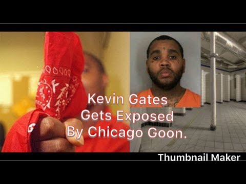 Chicago Goon Exposed Kevin Gates ?Says he was acting suspect in prison.