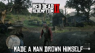 Red Dead Redemption 2 - Caused A Man To Drown Himself
