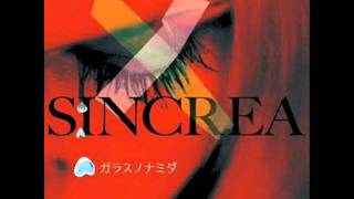 Sincrea - Garasu No Namida
