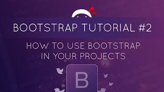 Bootstrap Tutorial #2 - How to Use Bootstrap in Your Project