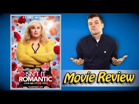 Isn't It Romantic – Movie Review