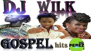 2018 NEW KENYA GOSPEL | DJ WILK