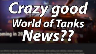 Crazy good World of Tanks news??