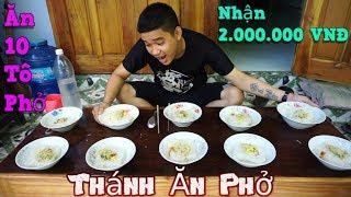 NVL | Thử Thách Ăn 10 Tô Phở Nhận Tiền Thưởng Cực Lớn |  Challenge Eat 10 To Pho
