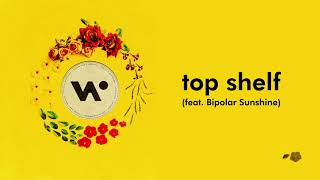Whethan   Top Shelf (Feat. Bipolar Sunshine) [Official Audio]