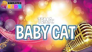 TEMA: BABY CAT. / AMIGATOS KIDS