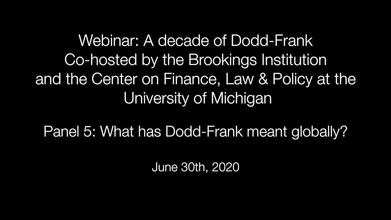 Panel 5: What has Dodd-Frank meant globally? & Closing remarks