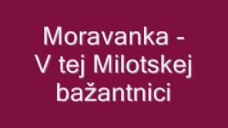Moravanka - V tej Milotskej bažantnici