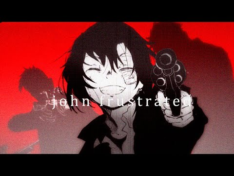 「John Frustrated」- ippo.tsk 【Eleanor Forte + CYVA】