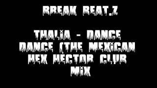 Break Beat.Z || Dance Dance (The Mexican Hex Hector Club Mix)