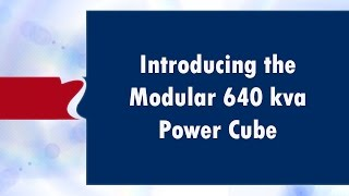 Introducing the Modular 640 kva Power Cube - Riello UPS