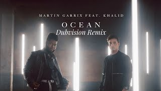 Martin Garrix Ft Khalid - Ocean (Dubvision Remix) video