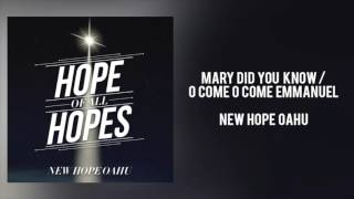 "New Hope Oahu - ""Mary Did You Know / O Come O Come Emmanuel"""