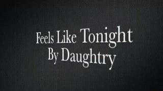 Feels Like Tonight By Daughtry(WITH LYRICS)