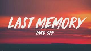 Takeoff   Last Memory (Lyrics) ♪