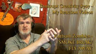 Flatbush Zombies - 'SMOKE BREAK/FLY AWAY' : Bankrupt Creativity #707 - My Reaction Videos