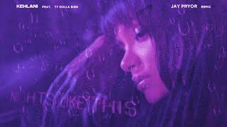 Kehlani   Nights Like This (feat. Ty Dolla $ign) [Jay Pryor Remix] [Visualizer]