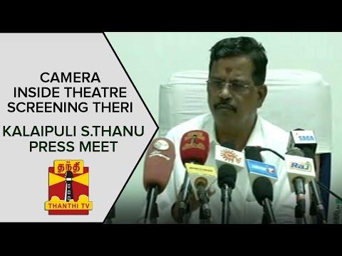 Camera-inside-Theatre-screening-Theri--Kalaipuli-S-Thanu-Press-Meet-on-Controversy
