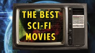 THE BEST SCI-FI MOVIES = DEEP FAT FRIED