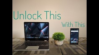 Chromebook - How To Unlock With Android Smartphone!