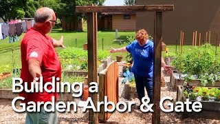 Building An Arbor & Gate With The Self Reliant Road Show!