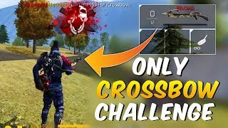 Only Crossbow Challenge | Garena Free Fire