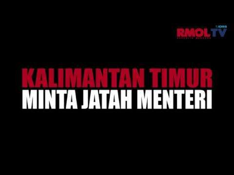 Kalimantan Timur Minta Jatah Menteri