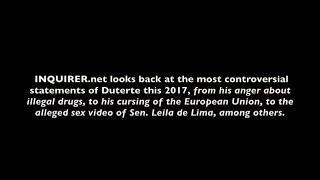 INQUIRER.net looks back at the most controversial statements of Duterte in 2017