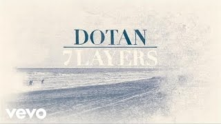 Dotan - Let The River In video