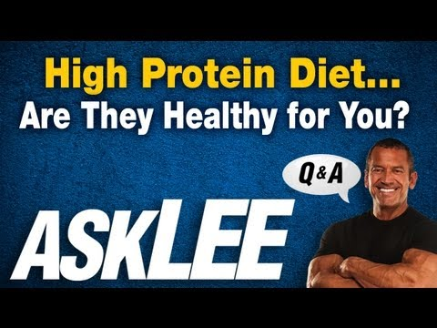High Protein Diet - Are They Healthy for You?