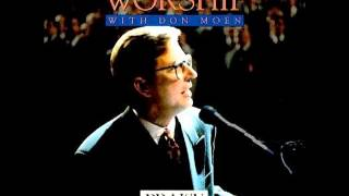 Don Moen - Worship With Don Moen (Full Album) 1992
