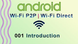 001 : Introduction : Android WiFi P2P Tutorial | Android WiFi Direct Tutorial