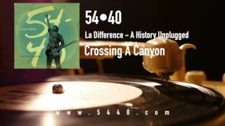 54-40 History Uplugged - Crossing A Canyon