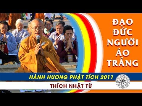 Hành Hương Phật Tích 2011: Đạo đức người áo trắng (16/3/2011)