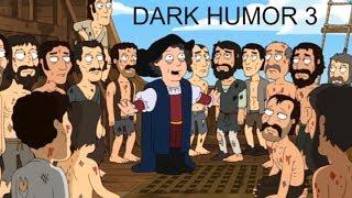 Family Guy - BEST DARK HUMOR COMPILATION 3