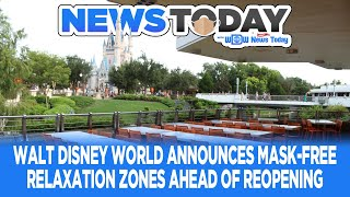 Walt Disney World Announces Mask-Free Relaxation Zones Ahead of Reopening - NewsToday 7/6