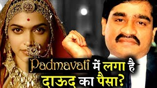 Underworld Dawood Ibrahim has a secret connection with PADMAVATI?