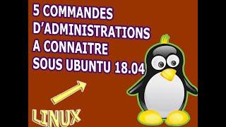5 commandes d'administrations à connaitre sous Ubuntu