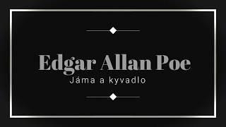 Edgar Allan Poe - Jáma A Kyvadlo / Muvené Slovo CZ