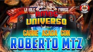 Los Amos del Universo.- Carne Asada con Roberto Martinez
