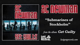 A.C. Newman - Submarines of Stockholm