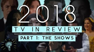 2018 TV In Review Part 1: The Shows [No Spoilers]