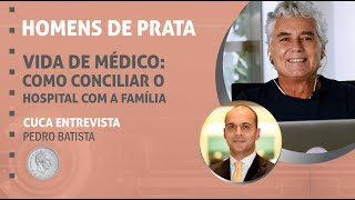 74 – Vida de médico: como conciliar o hospital com a família – Pedro Batista.